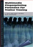 Multimedia Fingerprinting Forensics for Traitor Tracing, Liu, K. J. Ray, 9775945186