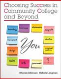 Choosing Success in Community College and Beyond, Atkinson, Rhonda Holt and Longman, Debbie G., 0073375187