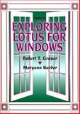Exploring Lotus for Windows, Grauer, Robert T. and Barber, Maryann, 0130795186