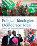 Political Ideologies and the Democratic Ideal Plus MySearchLab with Pearson EText -- Access Card Package, Ball, Terence and Dagger, Richard, 0205965180