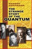 The Strange Story of the Quantum, Banesh Hoffmann, 0486205185