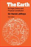 The Earth : Its Origin, History and Physical Constitution, Jeffreys, Harold, 0521085187