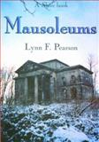 Mausoleums, T. H. James and Lynn F. Pearson, 0747805180