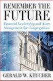 Remember the Future, Gerald W. Keucher, 089869518X