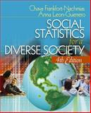 Social Statistics for a Diverse Society, Frankfort-Nachmias, Chava and Leon-Guerrero, Anna, 141291518X