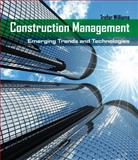 Construction Management : Emerging Trends and Technologies, Williams, Trefor, 1428305181