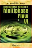 Computational Methods in Multiphase Flow VI, A. A. Mammoli, C. A. Brebbia, 1845645189