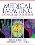 Medical Imaging Signals and Systems, Prince, Jerry L. and Links, Jonathan, 0132145189