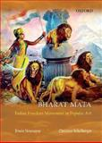 Bharat Mata : Calendar Art and India's Freedom Struggle, Neumayer, Erwin and Schelberger, Christine, 0195685180