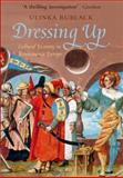Dressing Up : Cultural Identity in Renaissance Europe, Rublack, Ulinka, 0199645183