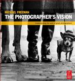The Photographer's Vision 1st Edition