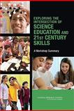 Exploring the Intersection of Science Education and 21st Century Skills : A Workshop Summary, National Research Council and Board on Science Education Staff, 030914518X
