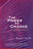 The Power to Change, Betty L. Smith, 0595715184