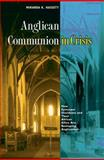 Anglican Communion in Crisis : How Episcopal Dissidents and Their African Allies Are Reshaping Anglicanism, Hassett, Miranda K., 069112518X