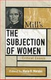 Mill's the Subjection of Women, Maria H. Morales, 0742535185
