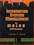 Information Systems Management : The M-A-C-R-O Approach, Smith, Charles T., 0750695188