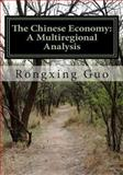 The Chinese Economy: A Multiregional Analysis, Rongxing Guo, 1453805184