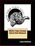 White Tiger Kenpo Black Belt Manual, LeAnn Rathbone, 1475135181