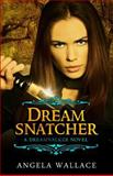 Dreamsnatcher, Angela Wallace, 1492965189