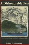A Dishonorable Few, Robert N. Macomber, 1561645184