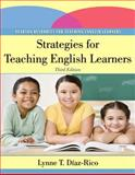 Strategies for Teaching English Learners, Diaz-Rico, Lynne T., 0132685183
