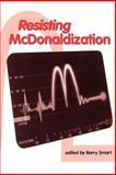 Resisting Mcdonaldization, , 0761955186