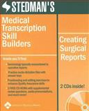 Medical Transcription Skill Builders : Creating Surgical Reports, Stedman, Thomas Lathrop, 0781755182