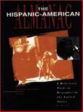 The Hispanic American Almanac : A Reference Work on Hispanics in the United States, Gale Group, 0787625183