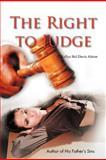 The Right to Judge, Kellye Bel Davis Alston, 1477275185