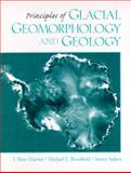 Principles of Glacial Geomorphology and Geology, Martini, I. Peter and Brookfield, Michael E., 0135265185