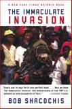 The Immaculate Invasion, Bob Shacochis, 0802145183