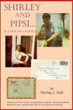 Shirley and Pipsi... in Their Own Words, Shirley J. Hall, 1425165184