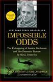Impossible Odds, Jessica Buchanan and Erik Landemalm, 1476725187