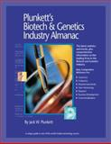 Plunkett's Biotech and Genetics Industry Almanac : The Only Complete Reference to the Biotech Business, Plunkett, Jack W., 1891775189