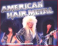 American Hair Metal, Steven Blush, 193259518X