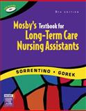Mosby's Textbook for Long-Term Care Nursing Assistants, Sorrentino, Sheila A. and Gorek, Bernie, 0323045189