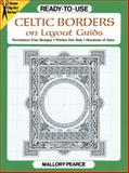 Ready-to-Use Celtic Borders on Layout Grids, Mallory Pearce, 0486265188