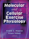 Molecular and Cellular Exercise Physiology, Mooren, Frank C. and Völker, Klaus, 073604518X