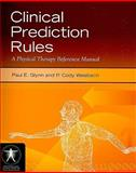 Clinical Prediction Rules : A Physical Therapy Reference Manual, Glynn, Paul E. and Weisbach, P. Cody, 0763775185