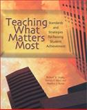 Teaching What Matters Most : Standards and Strategies for Raising Student Achievement, Silver, Harvey F. and Strong, Richard W., 0871205181
