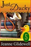 Just Ducky (a Lexie Starr Mystery, Book 5), Jeanne Glidewell, 1614175187