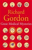 Great Medical Mysteries, Richard Gordon, 1842325183