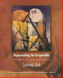Representing the Irreparable : The Shoah, the Bible, and the Art of Samuel Bak, , 1879985187