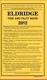 Eldridge Tide and Pilot Book 2012, Robert Eldridge, Jr. White, 1883465184