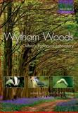 Wytham Woods : Oxford's Ecological Laboratory, Peter Savill, Christopher Perrins, Keith Kirby, Nigel Fisher, 0199605181