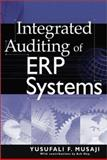 Integrated Auditing of ERP Systems, Musaji, Yusufali F., 0471235180