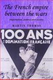 The French Empire Between the Wars 9780719065187