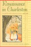 Renaissance in Charleston : Art and Life in the Carolina Low Country, 1900-1940, , 082032518X