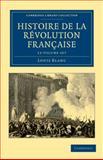 Histoire de la Révolution Française 12 Volume Set, Blanc, Louis, 1108035183