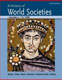 A History of World Societies Volume a: To 1500, McKay, John P. and Hill, Bennett D., 1457685183